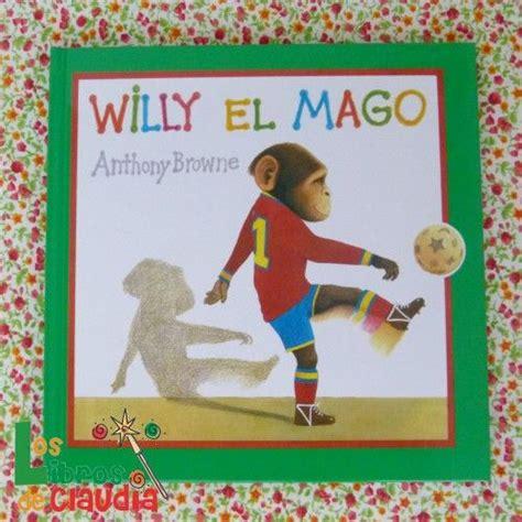 libro willy el timido especiales willy el mago de anthony browne editorial fondo de cultura econ 243 mica fondo de cultura