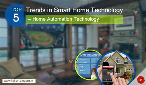 smart home technology trends top 5 trends in smart home technology home automation