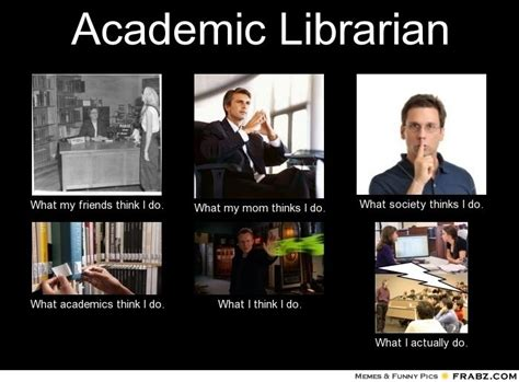 librarian meme academic librarian meme generator what i do