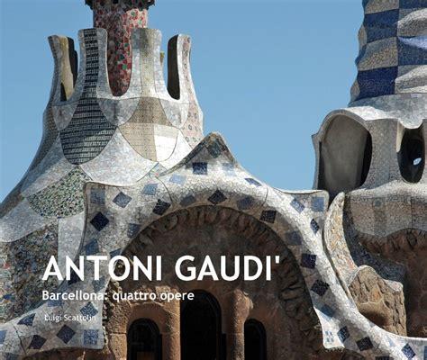 libro antoni gaudi colouring book antoni gaudi by luigi scattolin architecture blurb books