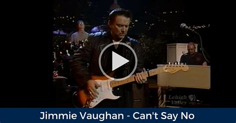 can t say no jimmie vaughan can t say no