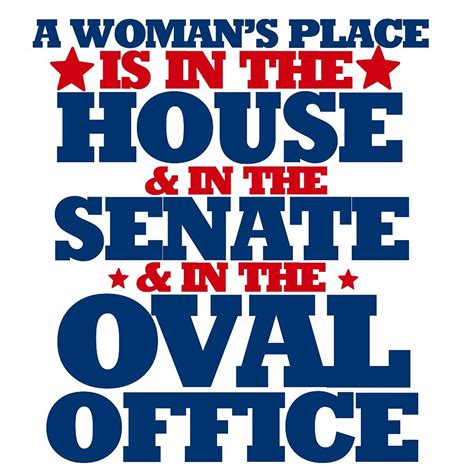 a womans place is in the house and the senate a womans place is in the house the senate and the oval office by bubb snugg