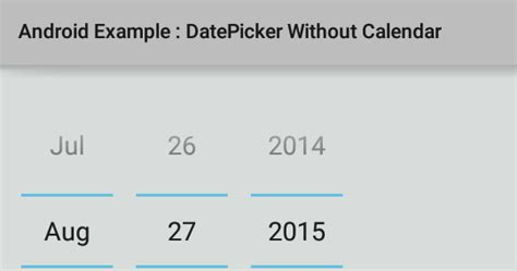 you must supply a layout width attribute android how to create a datepicker without calendar in android