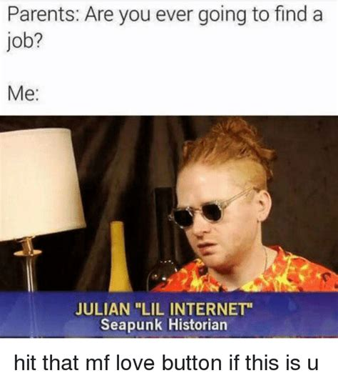 Finding A Job Meme - parents are you ever going to find a job met julian lil