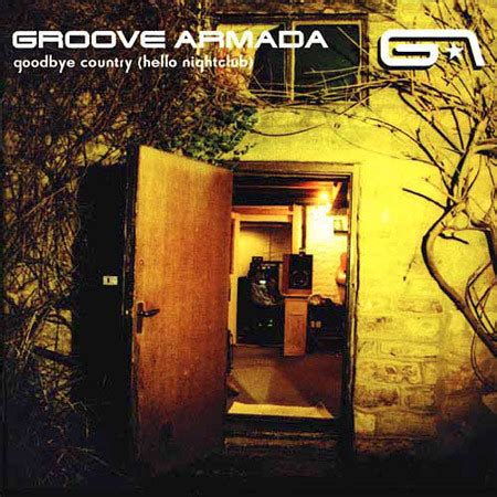 groove armada goodbye country groove armada goodbye country hello nightclub vinyl