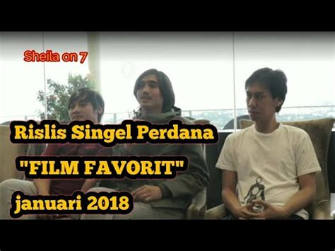 film terbaru januari 2018 sheila on 7 siap realiss single terbaru januari 2018