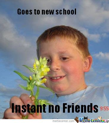 No New Friends Meme - new meme instant no friends by jikkah442 meme center