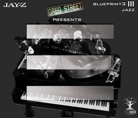 the blueprint jay z torrent greg street presents jay z the blueprint 3 jazz