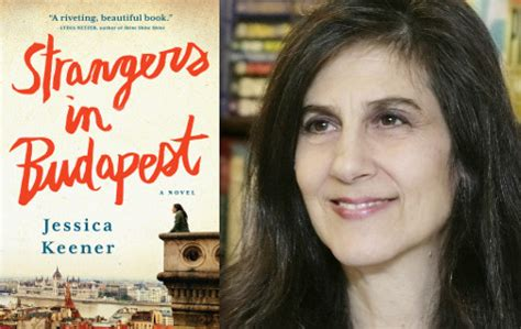 strangers in budapest a novel books q a with keener author of strangers in budapest