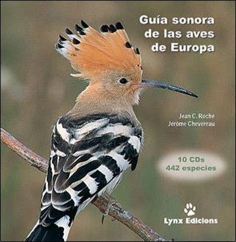aves de europa 842821476x naturaleza y medio ambiente guia sonora de las aves de europa