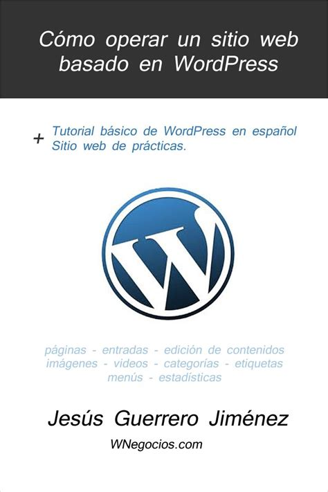 tutorial web en wordpress c 243 mo operar un sitio web basado en wordpress educaci 243 n y