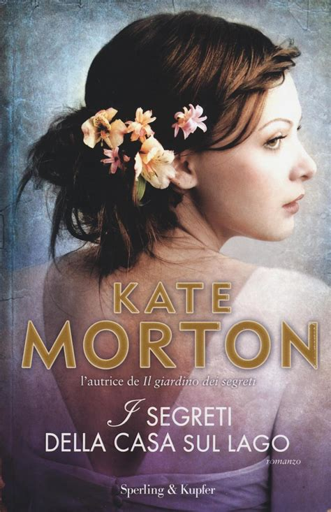 libro il giardino dei segreti i segreti della casa sul lago kate morton libro