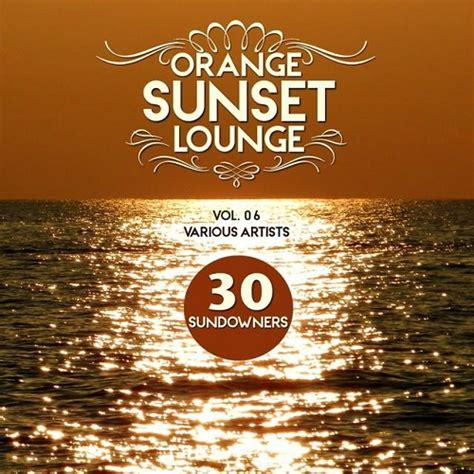 Sunset On The 3rd Vol 1 5 End va orange sunset lounge vol 06 30 sundowners 2015 noname