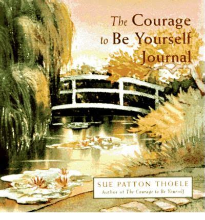 the courage to be yourself a woman s guide to emotional strength and self esteem ebook the courage to be yourself journal a woman s guide to