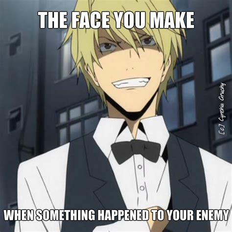 Durarara Memes - the face you make durarara meme by cynthevil on deviantart