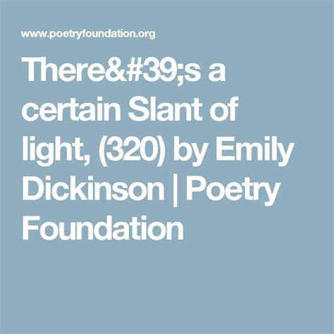 Theres A Certain Slant Of Light by 17 Best Ideas About Poems By Emily Dickinson On