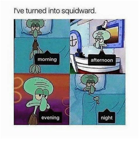 mmm mornings and nights i walked into the room in gold a wave of heads did turn or 25 best memes about squidward squidward memes