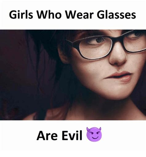 Girl With Glasses Meme - 25 best memes about girls who wear glasses girls who
