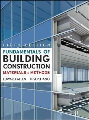 fundamentals  building construction materials  methods  edward allen  joseph