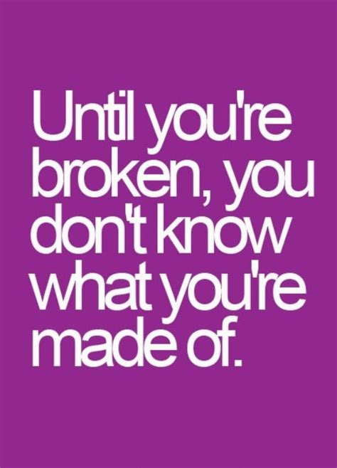 in our brokenness he is strong books until your broken stay strong keep your up what