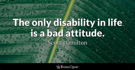 Brings Bad Attitude To Rehab by Disability Quotes Brainyquote