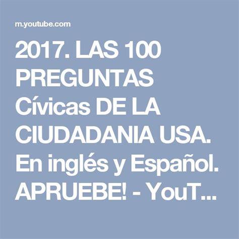 preguntas en ingles y espanol de la ciudadania 2017 las 100 preguntas c 237 vicas de la ciudadania usa en
