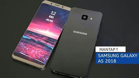Prediksi Harga Samsung Galaxy A5 2018 samsung galaxy a5 2018 desain baru layar 5 5 inc