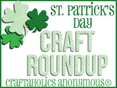 st s day craft craftaholics anonymous 174 st s day crafts roundup