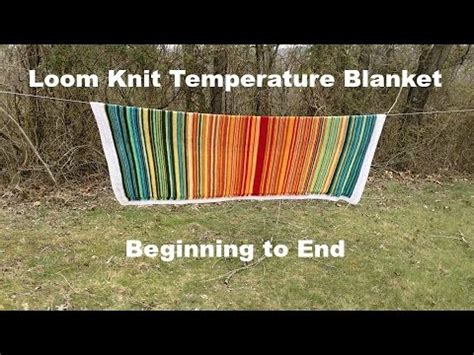how to end a knit how to loom knit a temperature blanket beginning to end