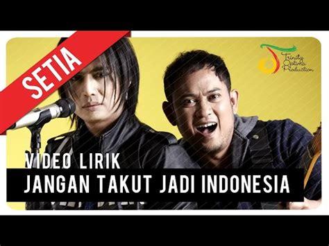 Indonesia Original Takut setia jangan takut jadi indonesia lirik mp3downloadonline