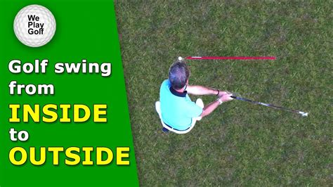 Inside Outside Golf Swing How Can You Swing From In To