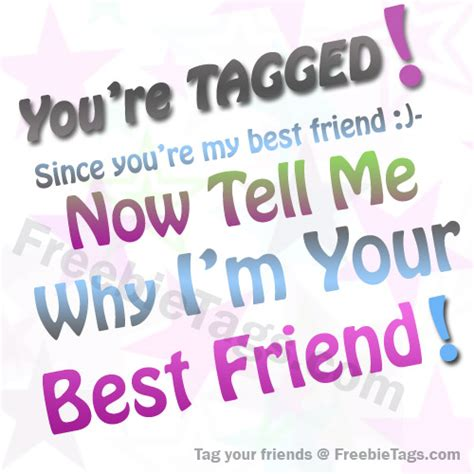your s best friend tag tell me why i am your best friend