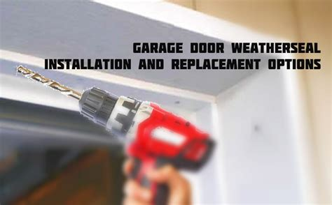 Overhead Garage Door Seal Replacement Garage Door Weatherseal Installation And Replacement Options