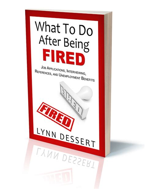 fired how to manage your career in the age of uncertainty books what to do after being fired leadership breakthrough