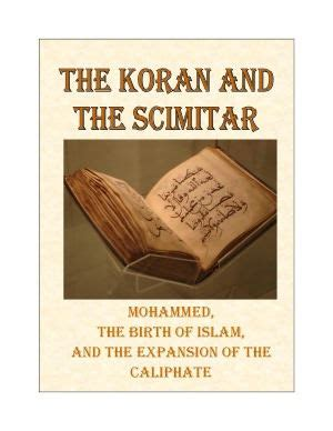 libro the caliphate the koran and the scimitar mohammed the birth of islam and the expansion of the caliphate by