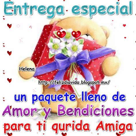 imagenes feliz dia querida amiga el mundo de los gifs un paquete lleno de amor y bendiciones