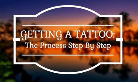 tattoo process step by step getting a tattoo process step by step infographic