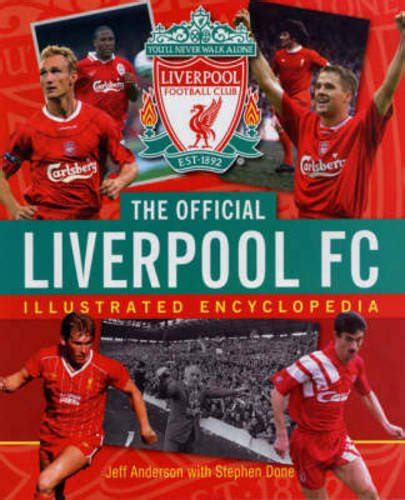 libro the official liverpool fc the official liverpool fc illustrated encyclopedia calcio panorama auto