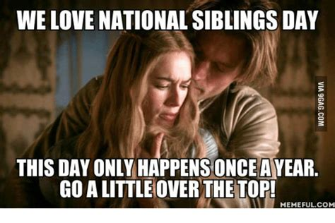National Siblings Day Memes - 25 best memes about siblings day meme siblings day memes