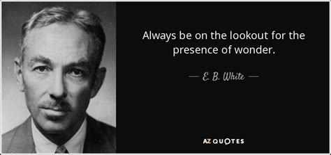 E B White top 25 quotes by e b white of 305 a z quotes