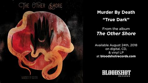 The Other Shore the other shore by murder by has a cinematic feel