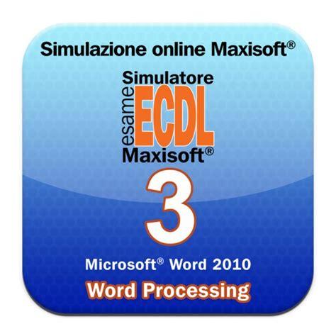 test ecdl modulo 3 word 2010 simulazioni esame nuova ecdl modulo 3 word processing