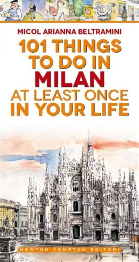 9 Things To Do At Least Once Before You Die 101 things to do in milan at least once in your