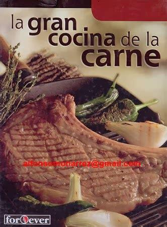 libro la carne libros recetario la gran cocina de la carne recetas