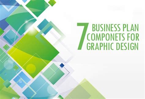 design your business layout seven business plan components for graphic design industry