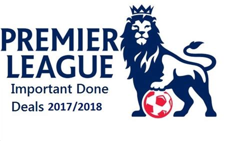 epl news 2017 premier league summer done deals 2017 2018 football