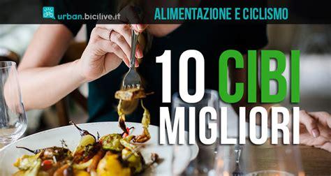 alimentazione e ciclismo alimentazione e ciclismo i 10 migliori cibi per chi va in