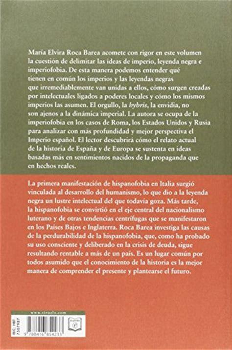 libro imperiofobia y leyenda negra mar 237 a elvira roca barea imperiofobia y leyenda negra biblioteca de ensayo serie mayor mobi