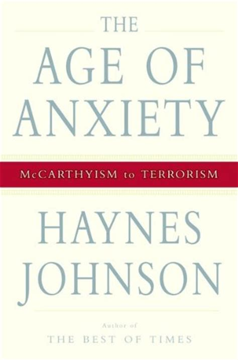 finding in the age of anxiety books the age of anxiety mccarthyism to terrorism by haynes johnson