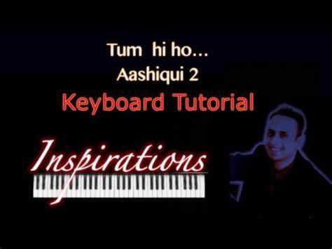keyboard tutorial of tum hi ho tum hi ho aashiqui 2 keyboard piano notes only melody
